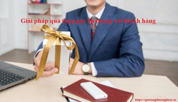 giải pháp quà tặng gây ấn tượng với khách hàng