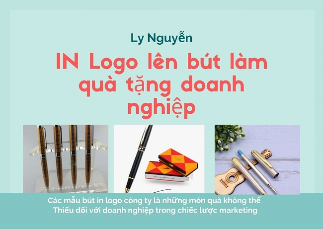 Bút In Logo Công Ty Quà Tặng Không thể thiếu đối với doanh nghiệp